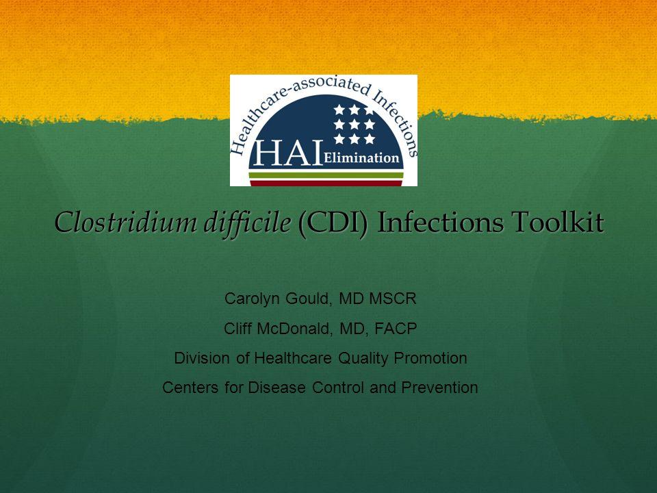 Clostridium difficile (CDI) Infections Toolkit