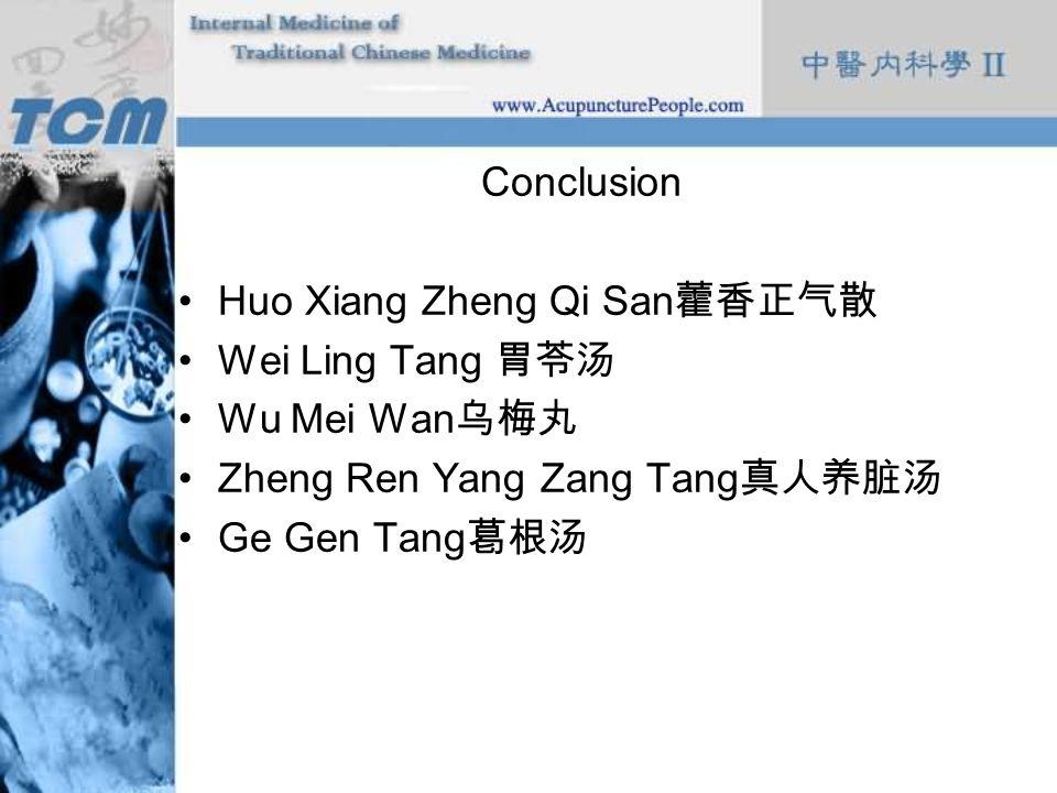 Huo Xiang Zheng Qi San藿香正气散 Wei Ling Tang 胃苓汤 Wu Mei Wan乌梅丸