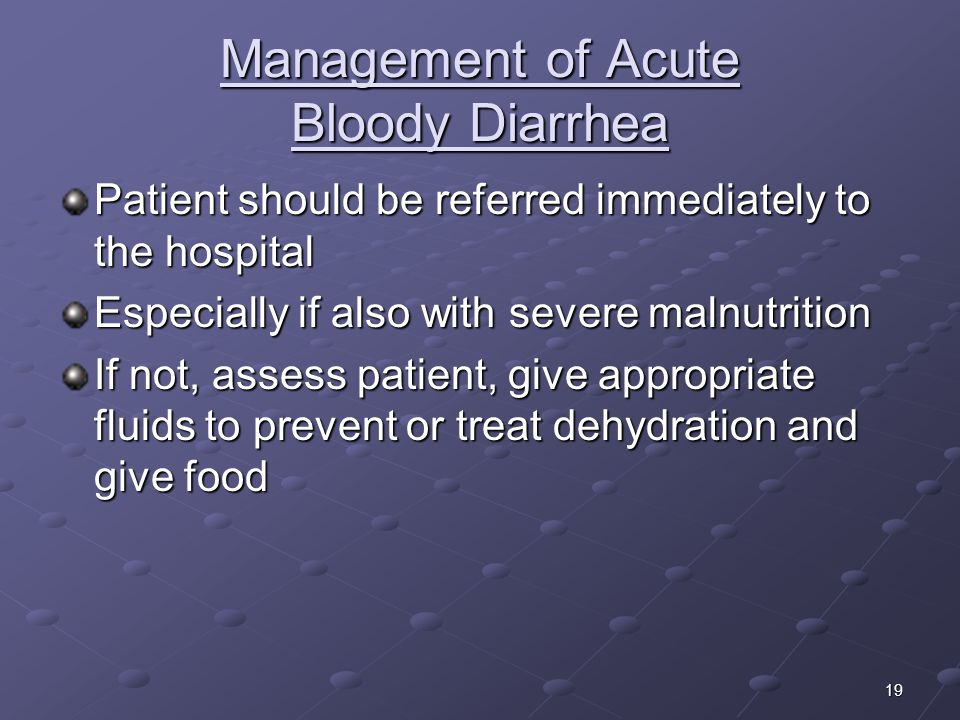 Management of Acute Bloody Diarrhea