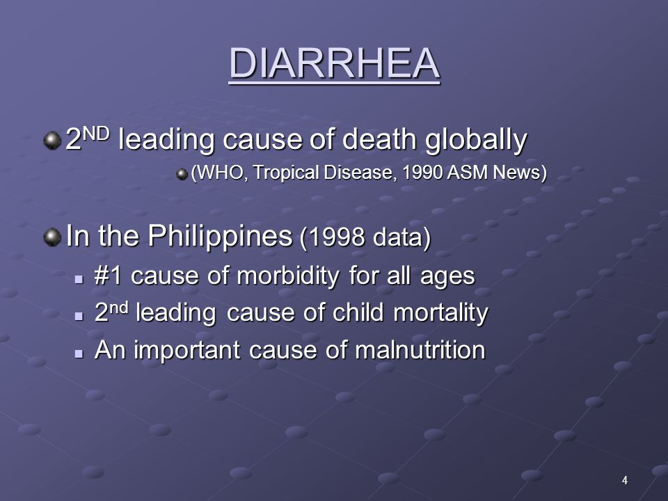 DIARRHEA 2ND leading cause of death globally