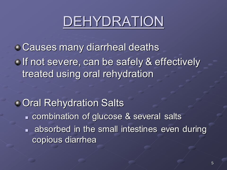 DEHYDRATION Causes many diarrheal deaths