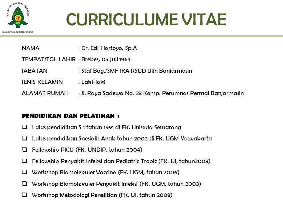 CURRICULUME VITAE NAMA : Dr. Edi Hartoyo, Sp.A
