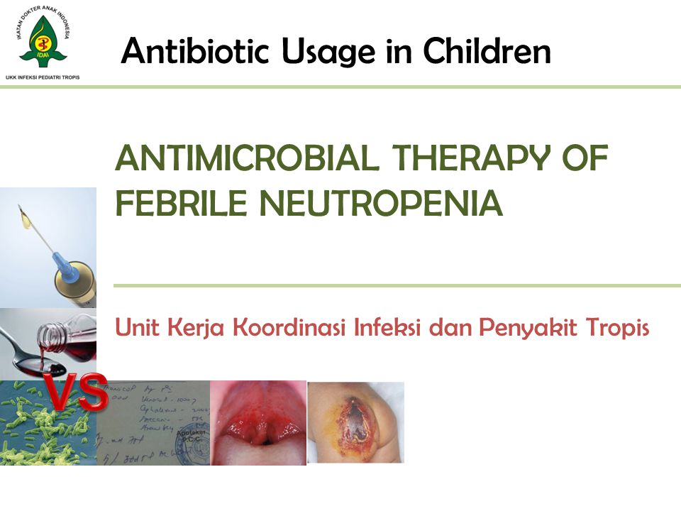 ANTIMICROBIAL THERAPY OF FEBRILE NEUTROPENIA
