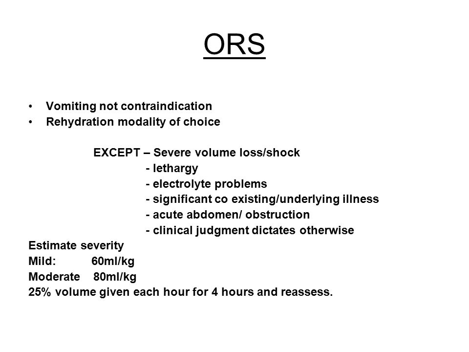 ORS Vomiting not contraindication Rehydration modality of choice