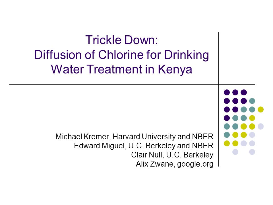 SPRING CLEANING NOTES Trickle Down: Diffusion of Chlorine for Drinking Water Treatment in Kenya.