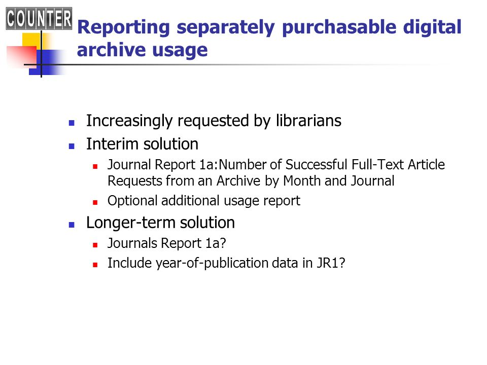 Reporting separately purchasable digital archive usage