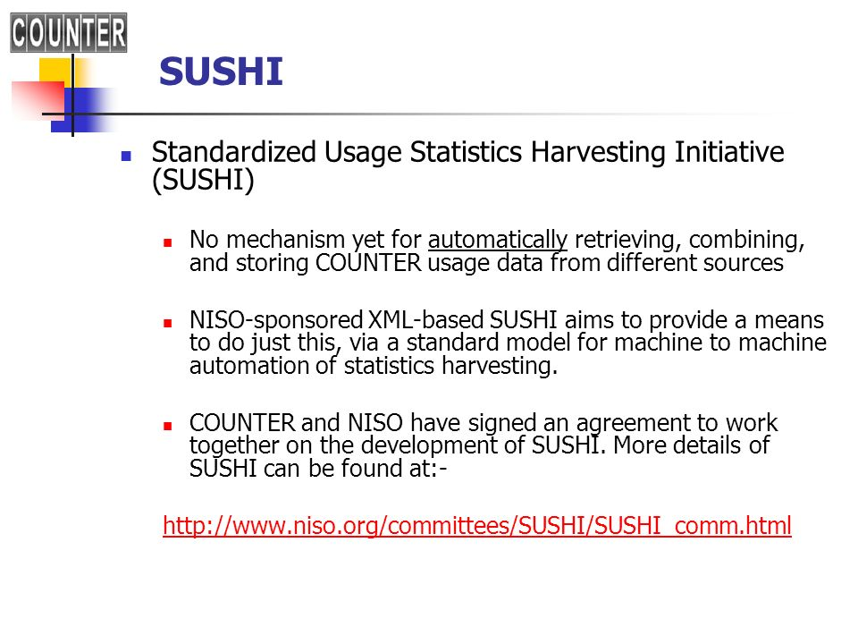 SUSHI Standardized Usage Statistics Harvesting Initiative (SUSHI)