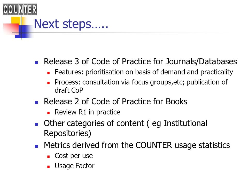 Next steps….. Release 3 of Code of Practice for Journals/Databases
