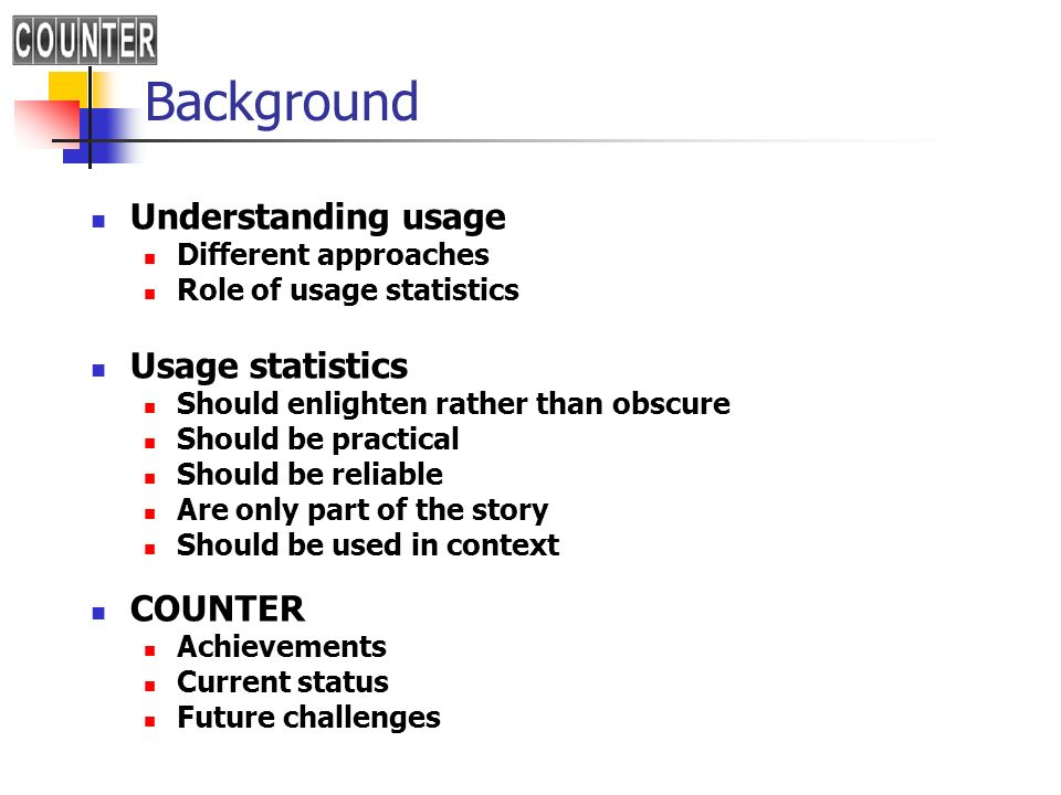 Background Understanding usage Usage statistics COUNTER
