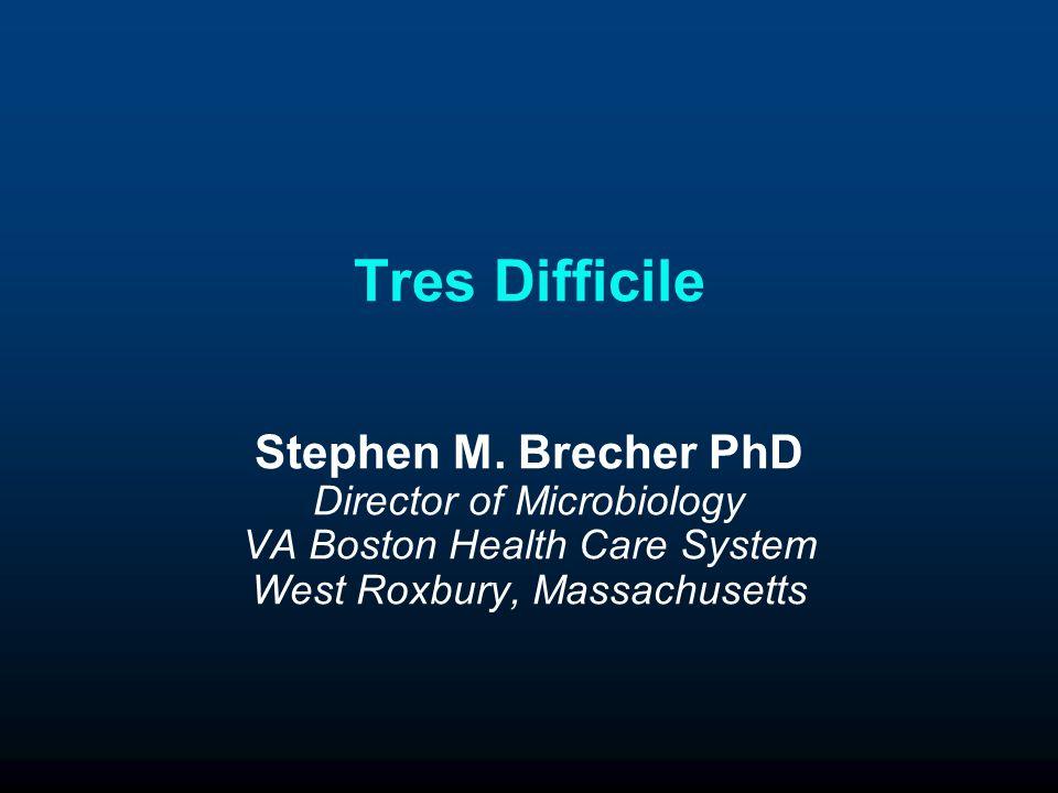 Tres Difficile Stephen M.