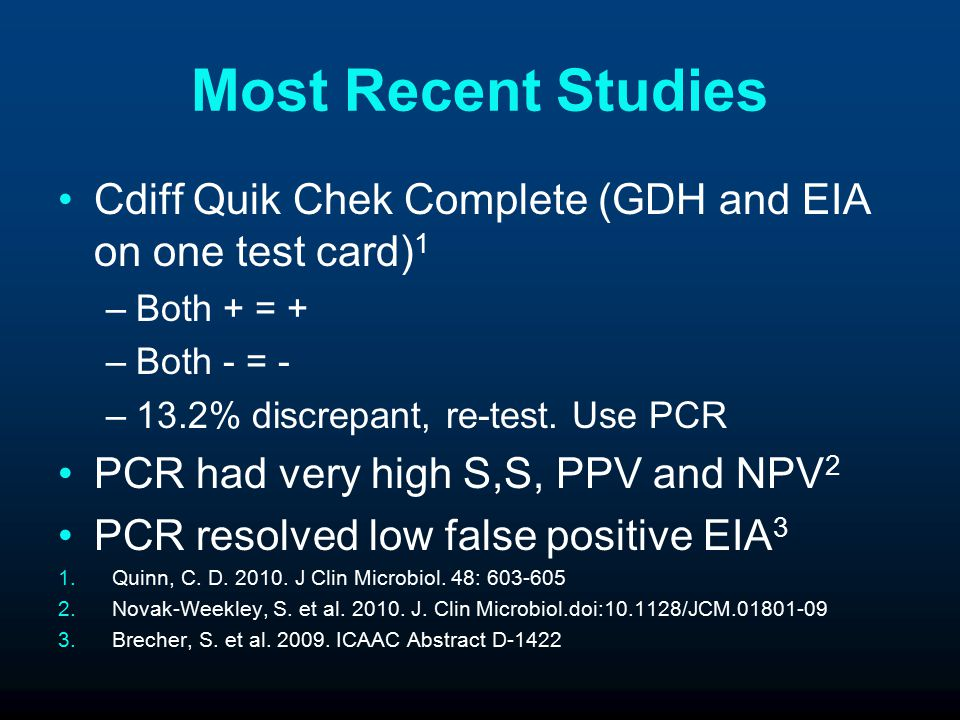 Most Recent Studies Cdiff Quik Chek Complete (GDH and EIA on one test card)1. Both + = + Both - = -