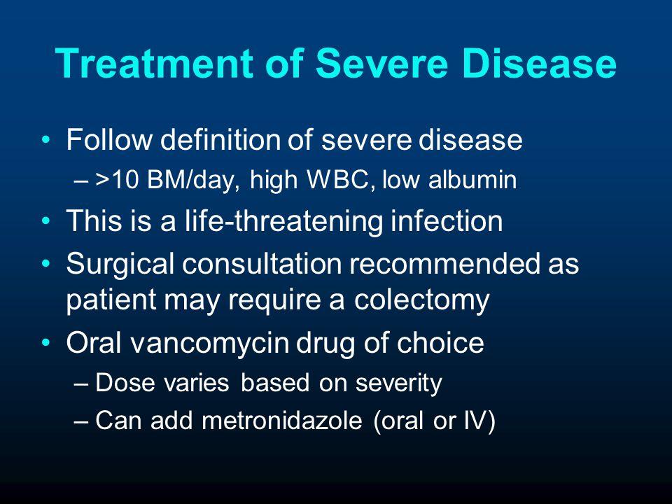Treatment of Severe Disease