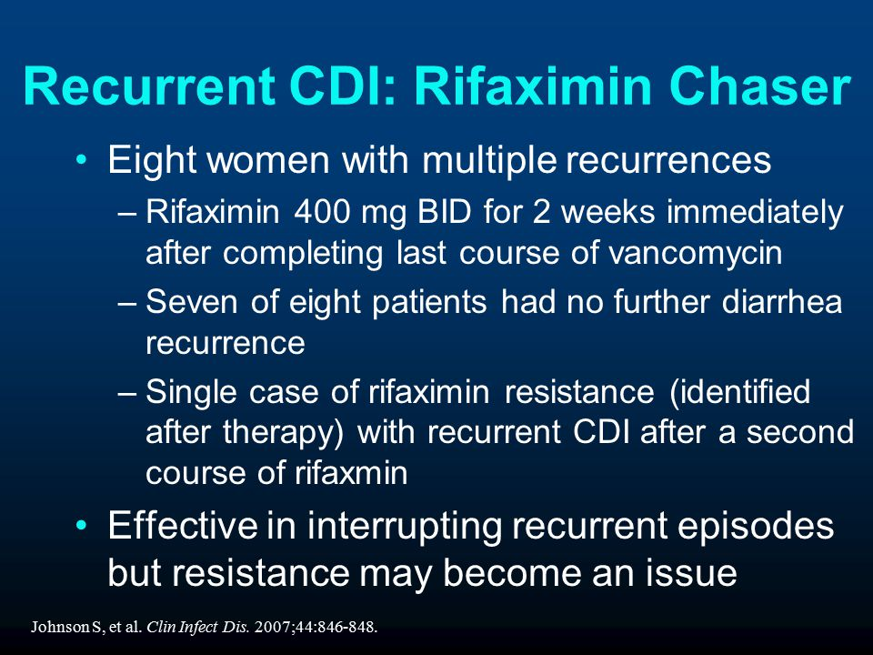 Recurrent CDI: Rifaximin Chaser