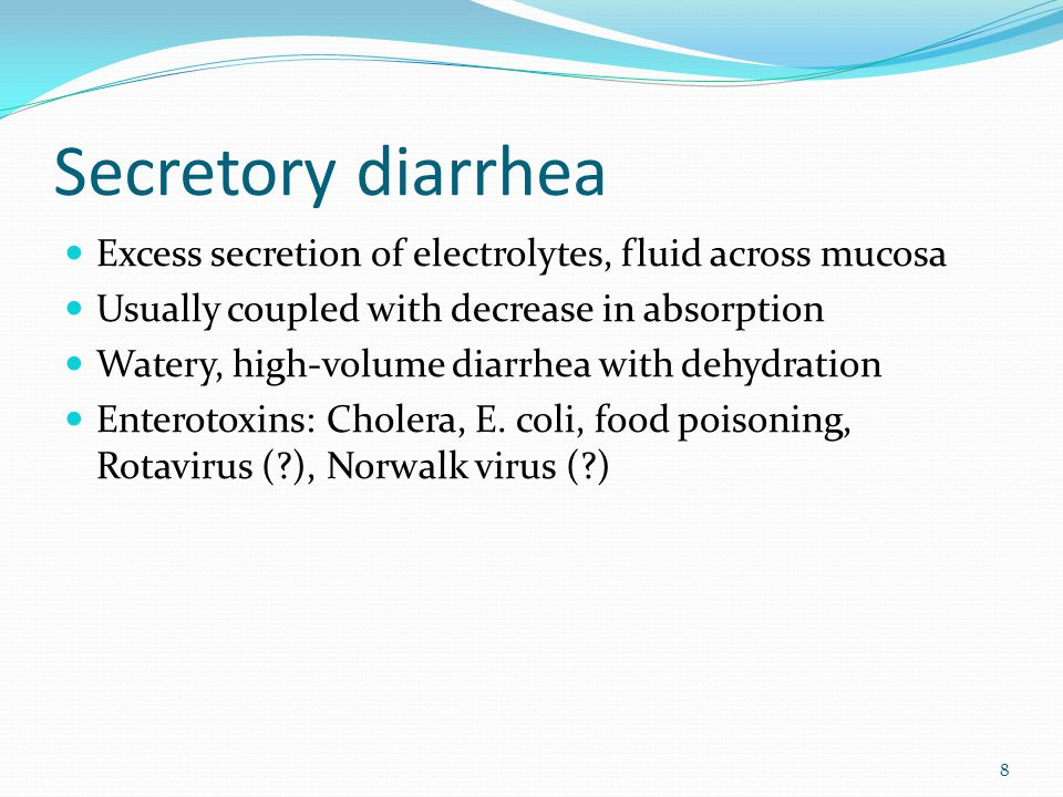 Secretory diarrhea Excess secretion of electrolytes, fluid across mucosa. Usually coupled with decrease in absorption.