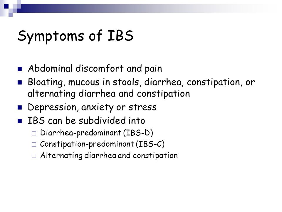 Symptoms of IBS Abdominal discomfort and pain