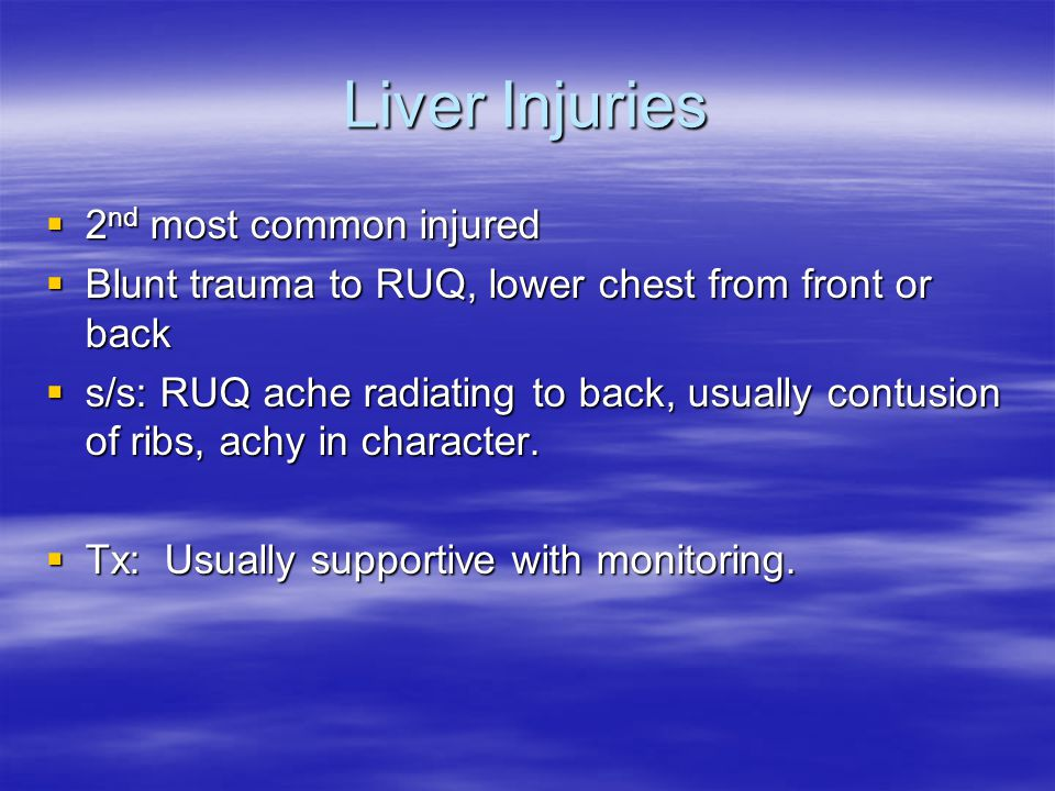 Liver Injuries 2nd most common injured