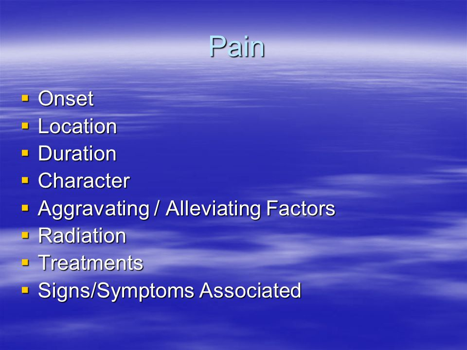 Pain Onset Location Duration Character