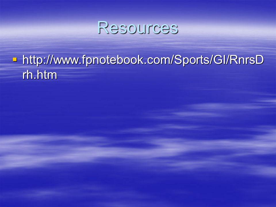 Resources http://www.fpnotebook.com/Sports/GI/RnrsDrh.htm