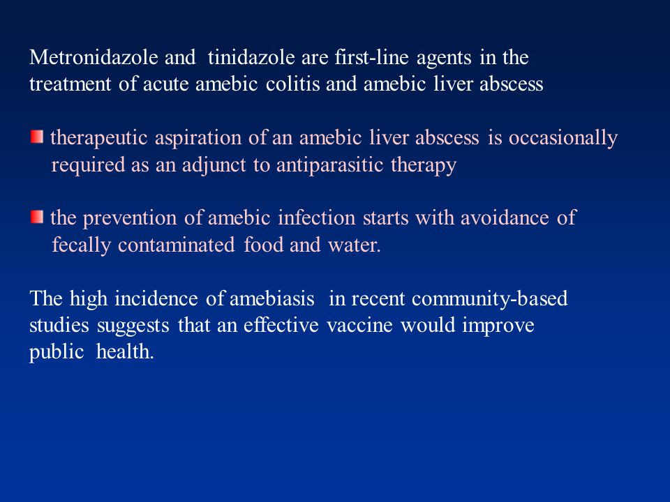 Metronidazole and tinidazole are first-line agents in the