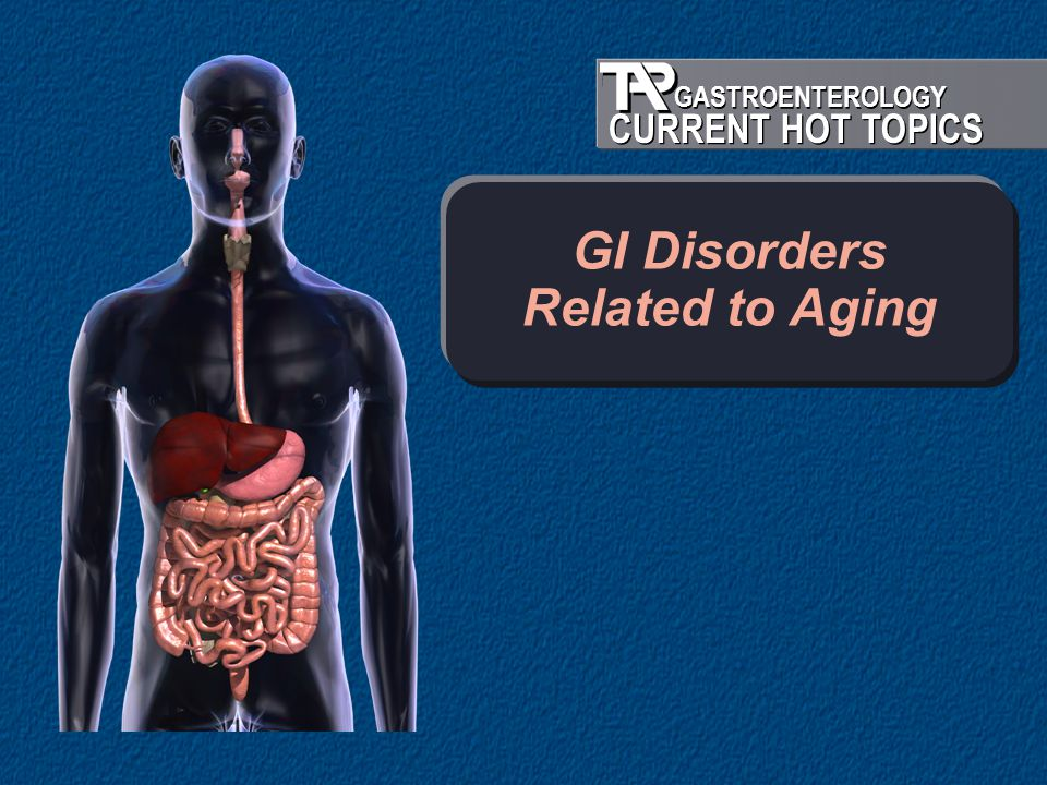 GI Disorders Related to Aging