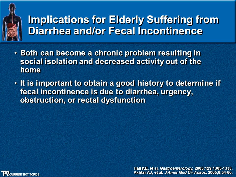Implications for Elderly Suffering from Diarrhea and/or Fecal Incontinence