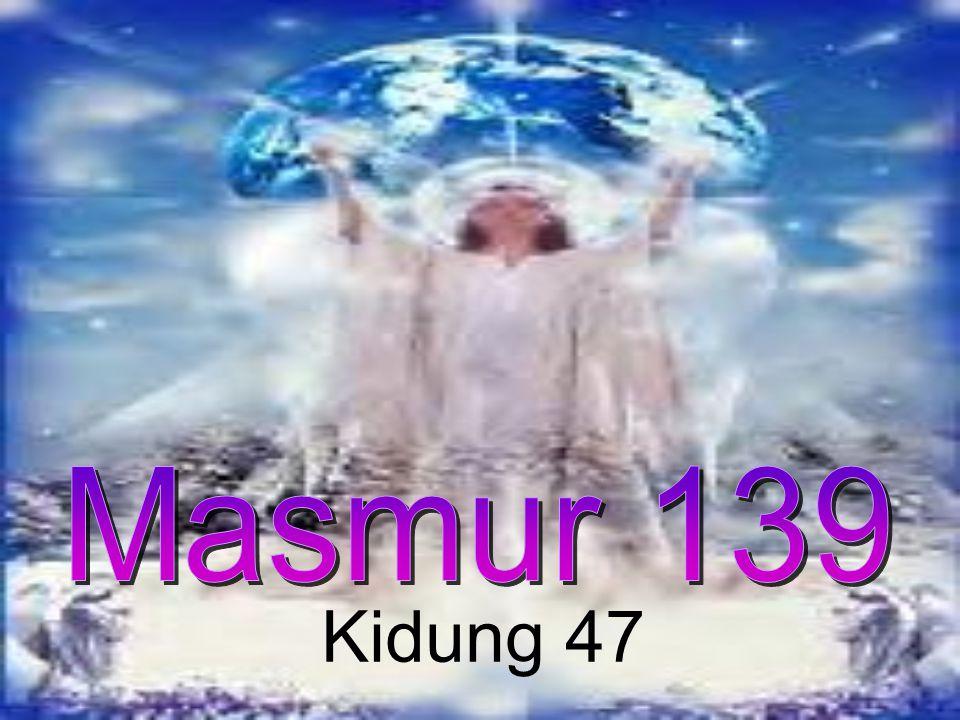 Masmur 139 Kidung 47