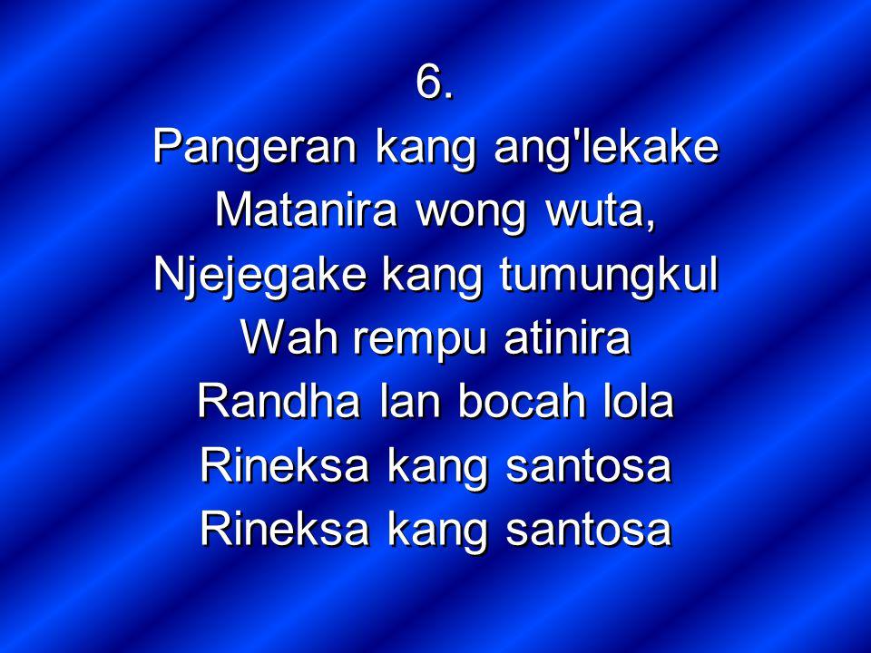 Pangeran kang ang lekake Matanira wong wuta, Njejegake kang tumungkul