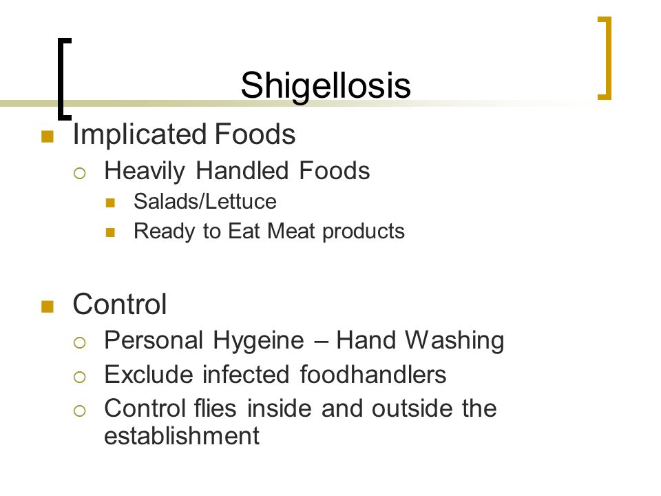 Shigellosis Implicated Foods Control Heavily Handled Foods