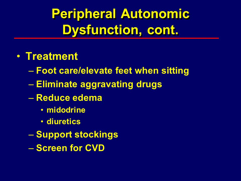 Peripheral Autonomic Dysfunction, cont.