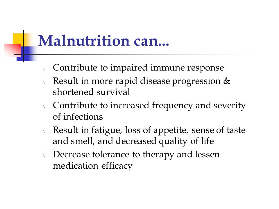 Malnutrition can... Contribute to impaired immune response
