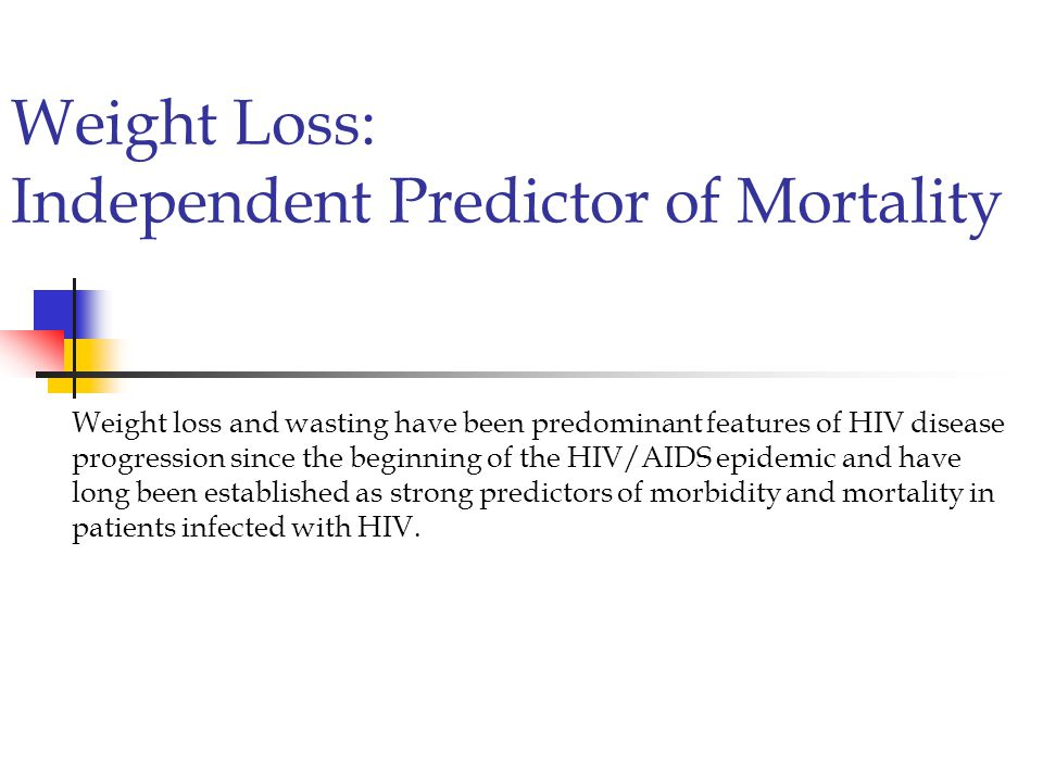 Weight Loss: Independent Predictor of Mortality