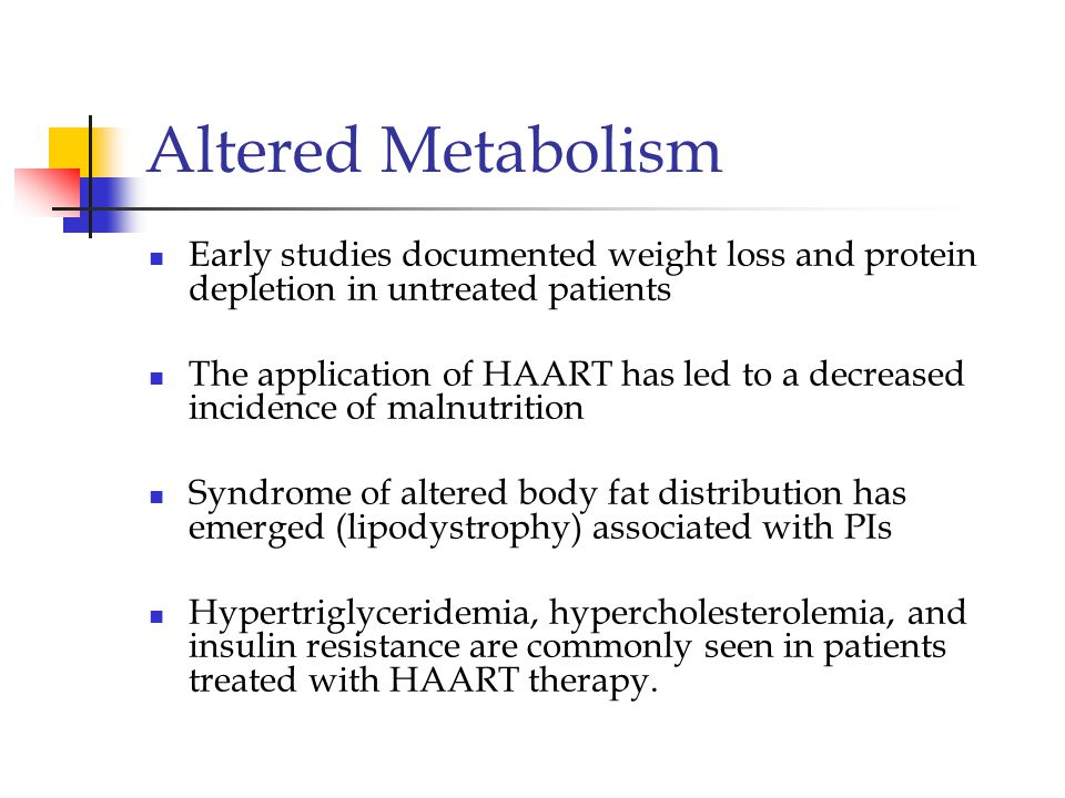 Altered Metabolism Early studies documented weight loss and protein depletion in untreated patients.