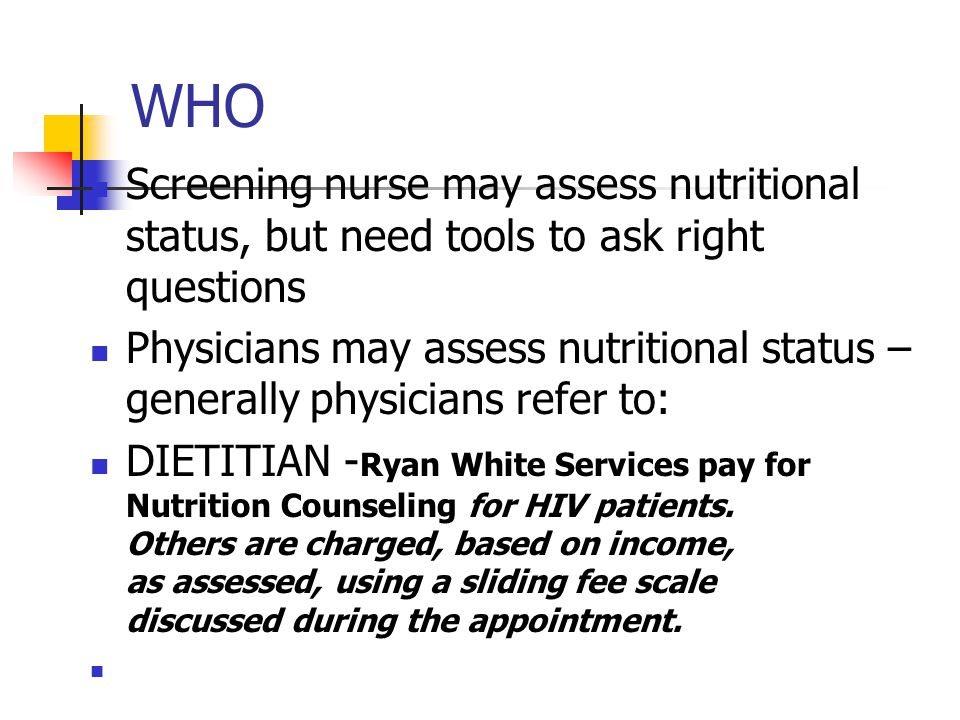 WHO Screening nurse may assess nutritional status, but need tools to ask right questions.