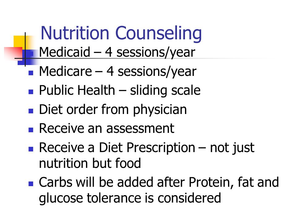 Nutrition Counseling Medicaid – 4 sessions/year