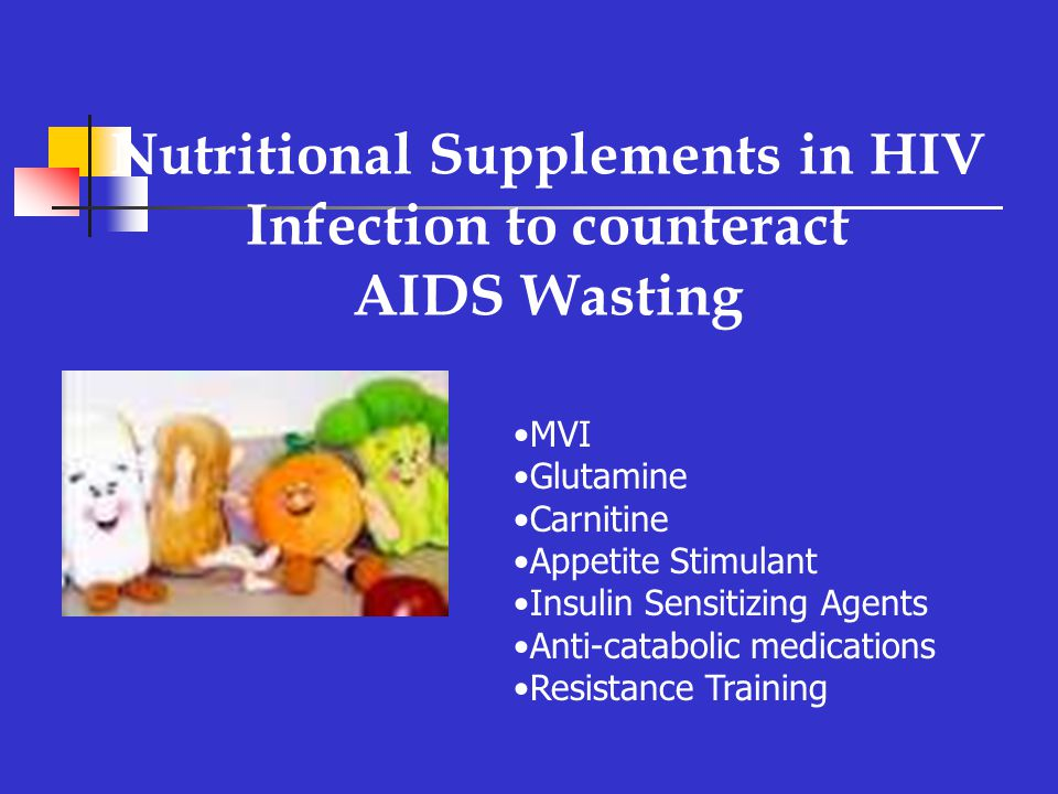 Nutritional Supplements in HIV Infection to counteract AIDS Wasting