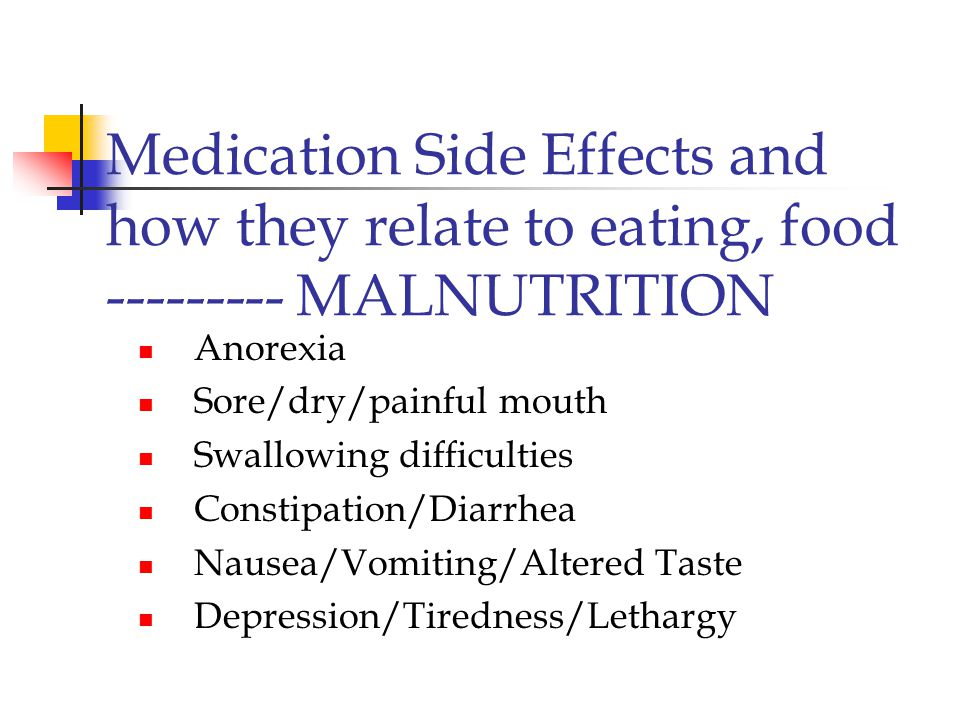 Medication Side Effects and how they relate to eating, food --------- MALNUTRITION