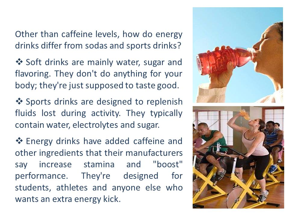 Other than caffeine levels, how do energy drinks differ from sodas and sports drinks