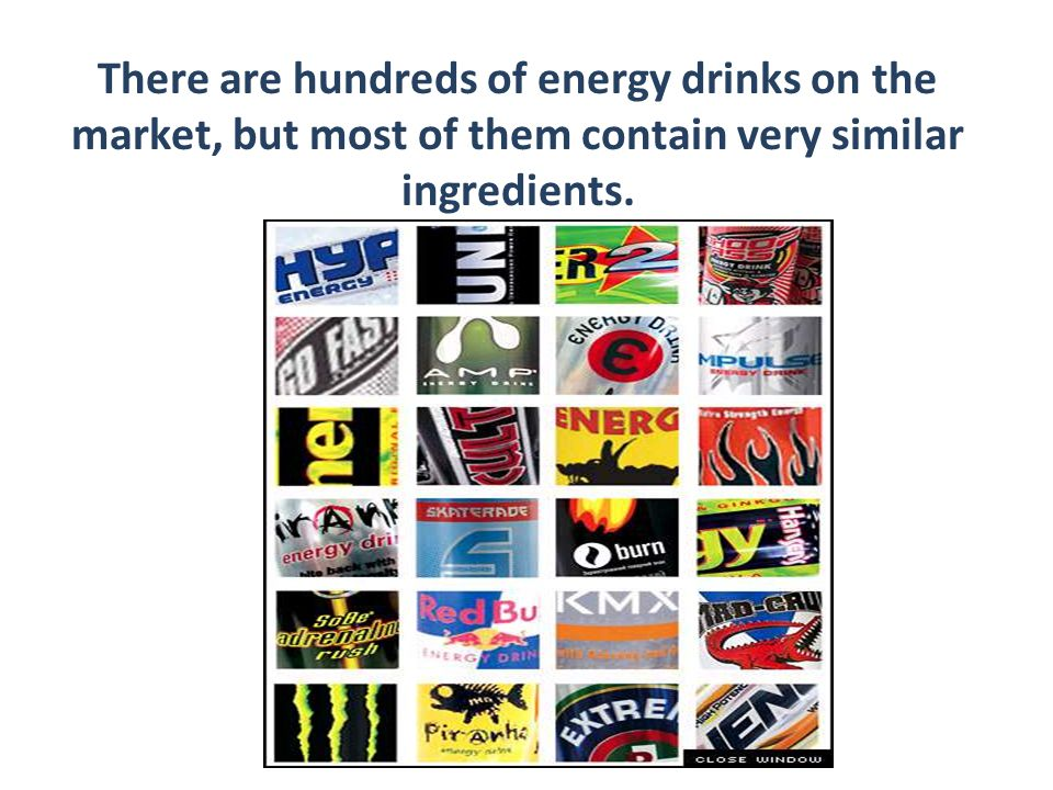 There are hundreds of energy drinks on the market, but most of them contain very similar ingredients.