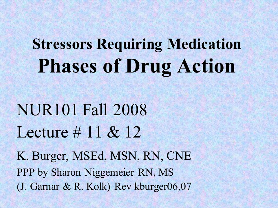 Stressors Requiring Medication Phases of Drug Action