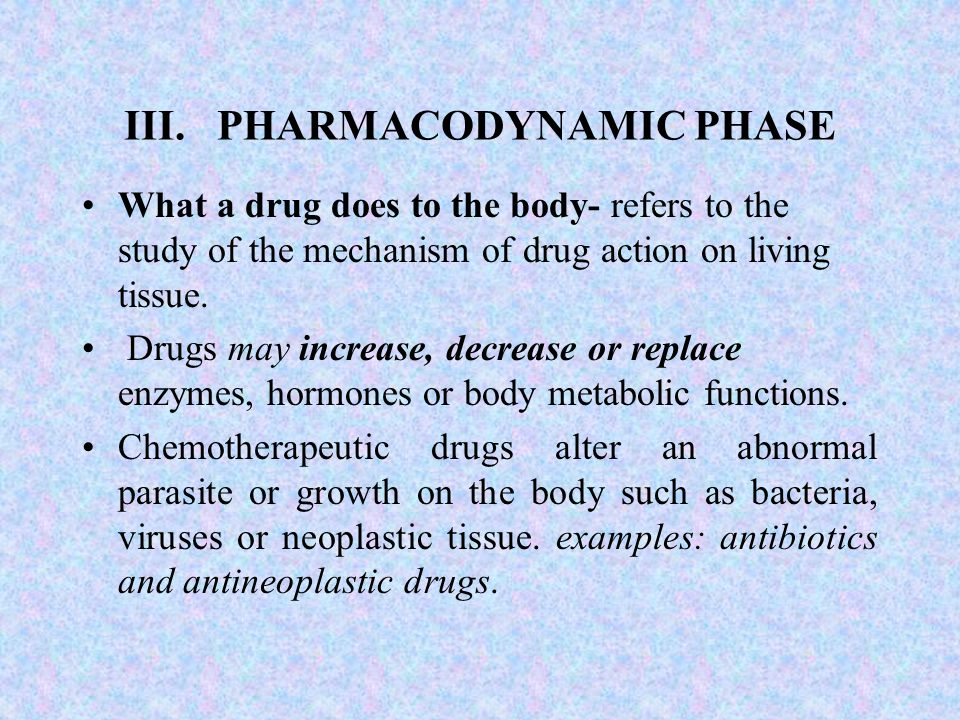 III. PHARMACODYNAMIC PHASE