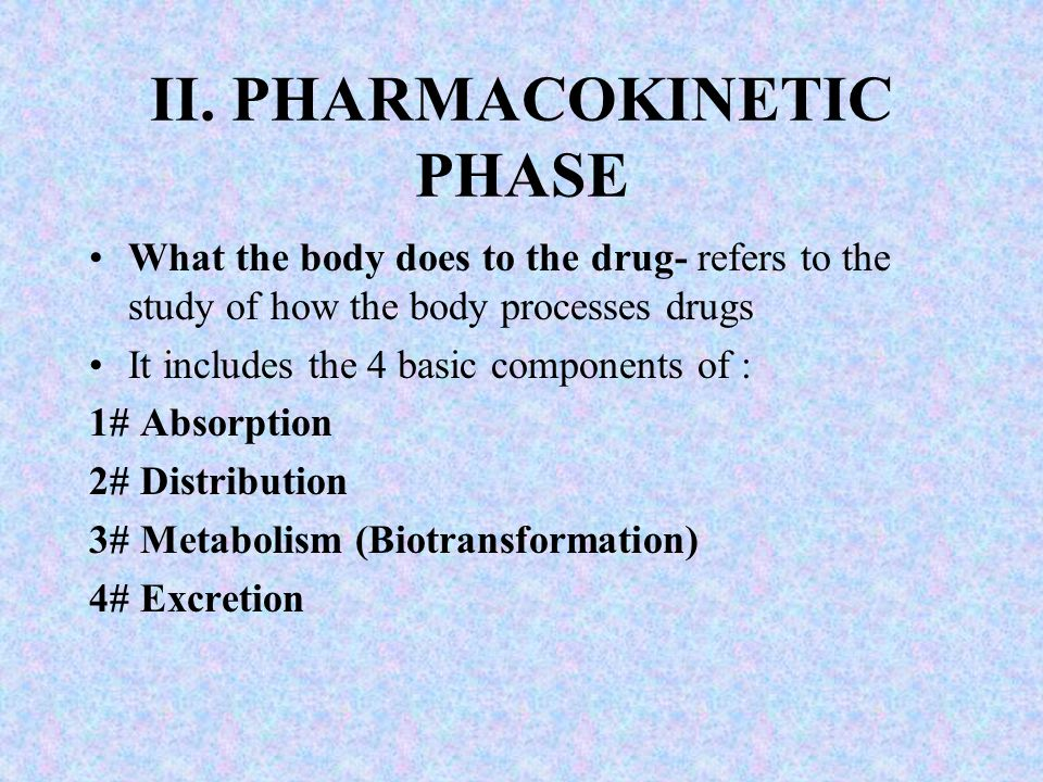 II. PHARMACOKINETIC PHASE