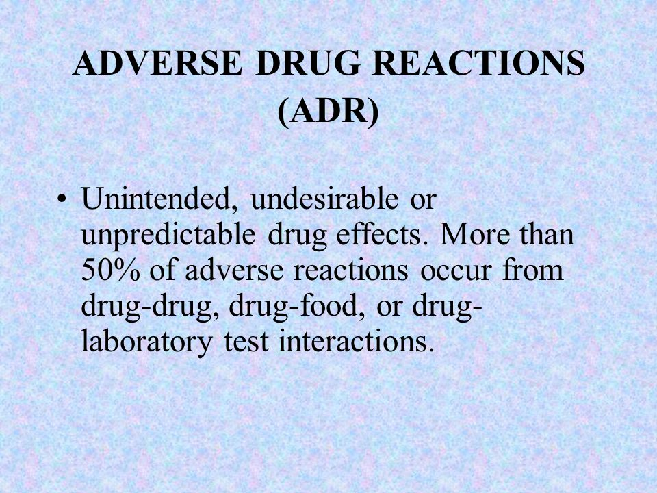 ADVERSE DRUG REACTIONS (ADR)