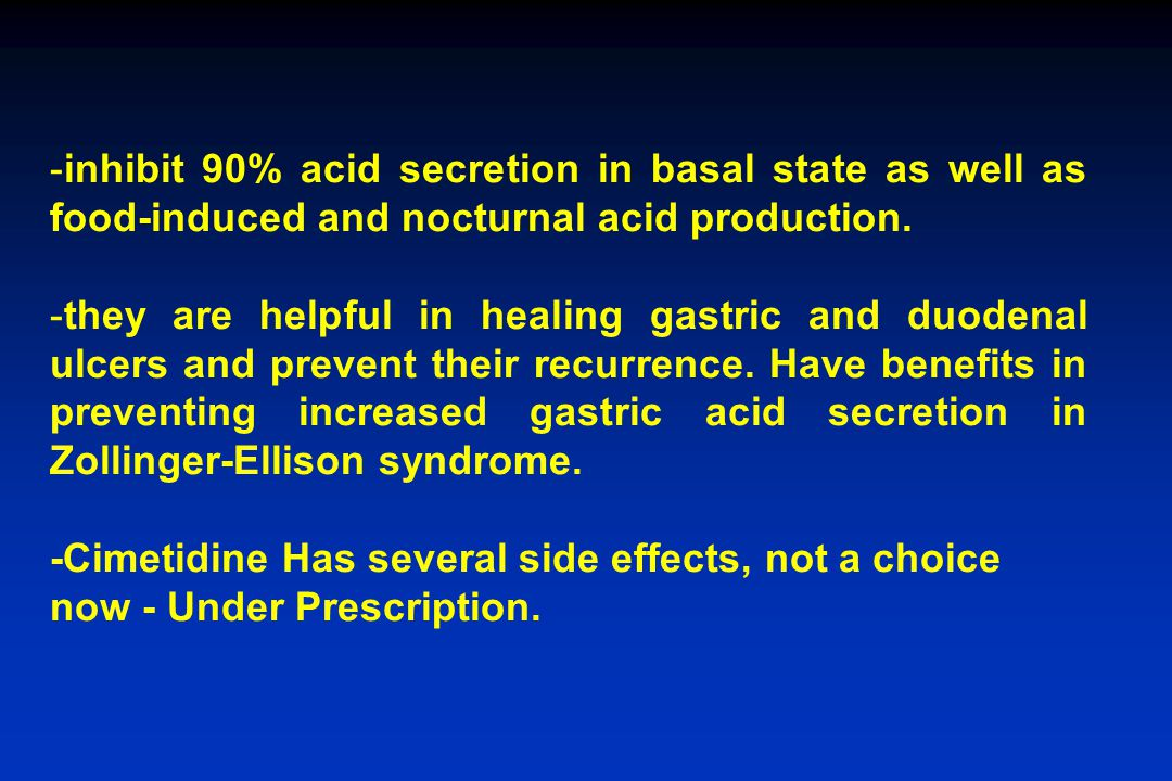inhibit 90% acid secretion in basal state as well as food-induced and nocturnal acid production.