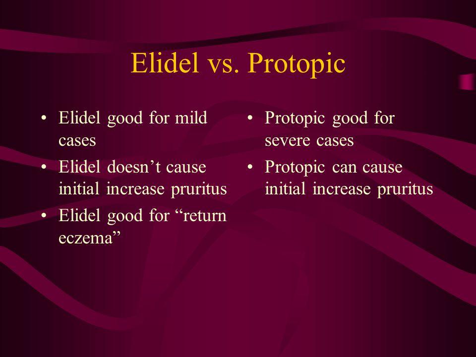 Elidel vs. Protopic Elidel good for mild cases