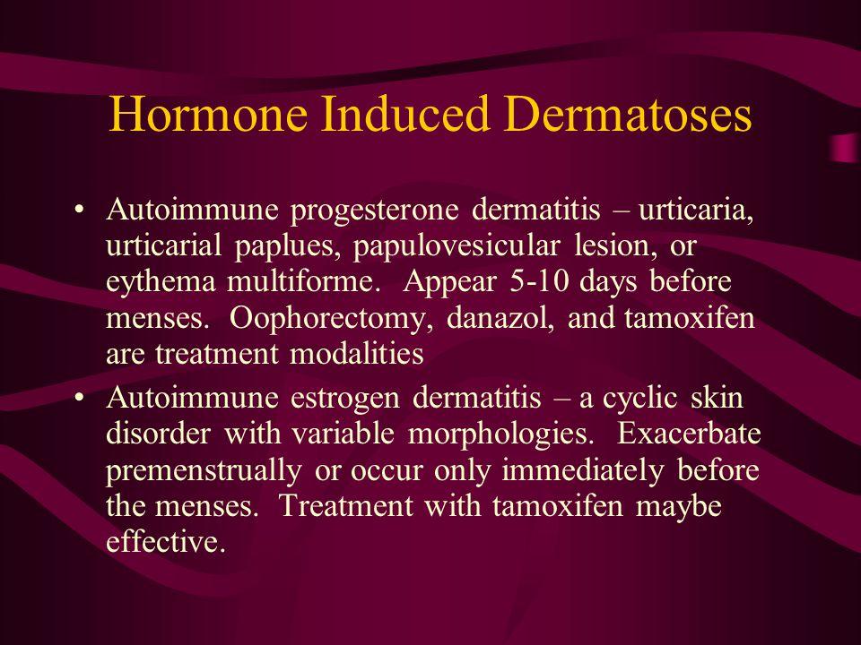 Hormone Induced Dermatoses