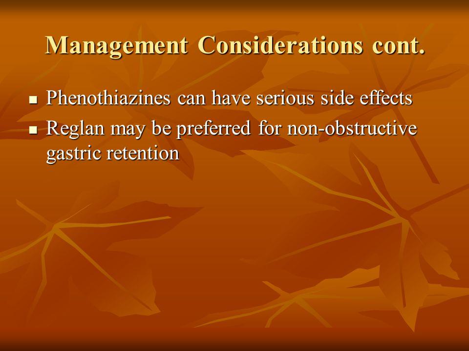 Management Considerations cont.