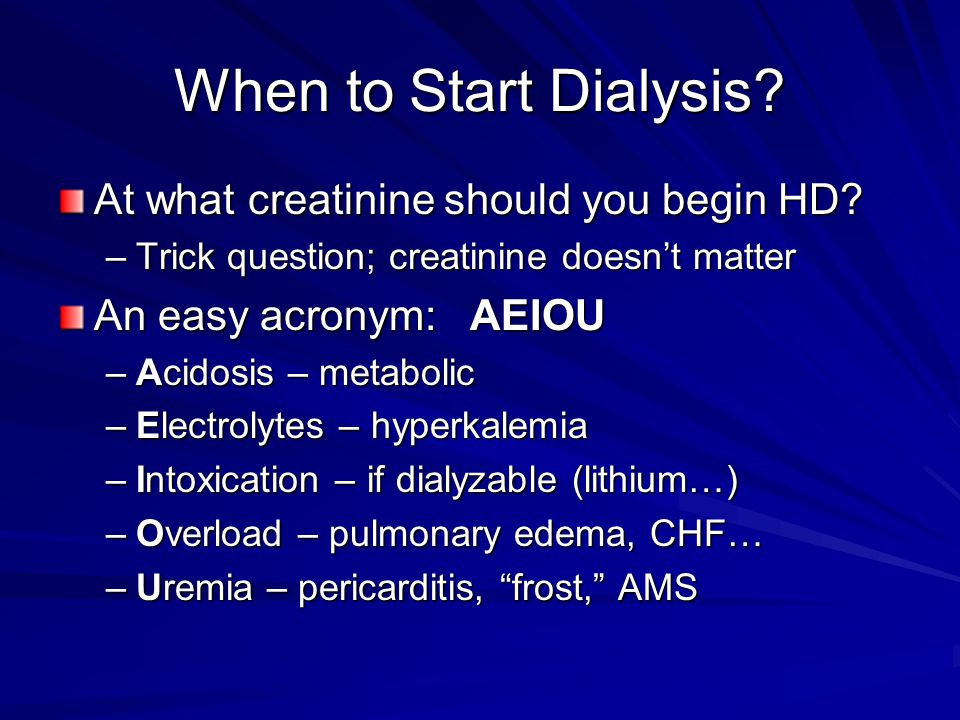 When to Start Dialysis At what creatinine should you begin HD
