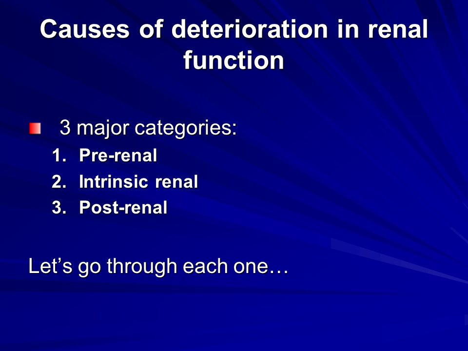 Causes of deterioration in renal function