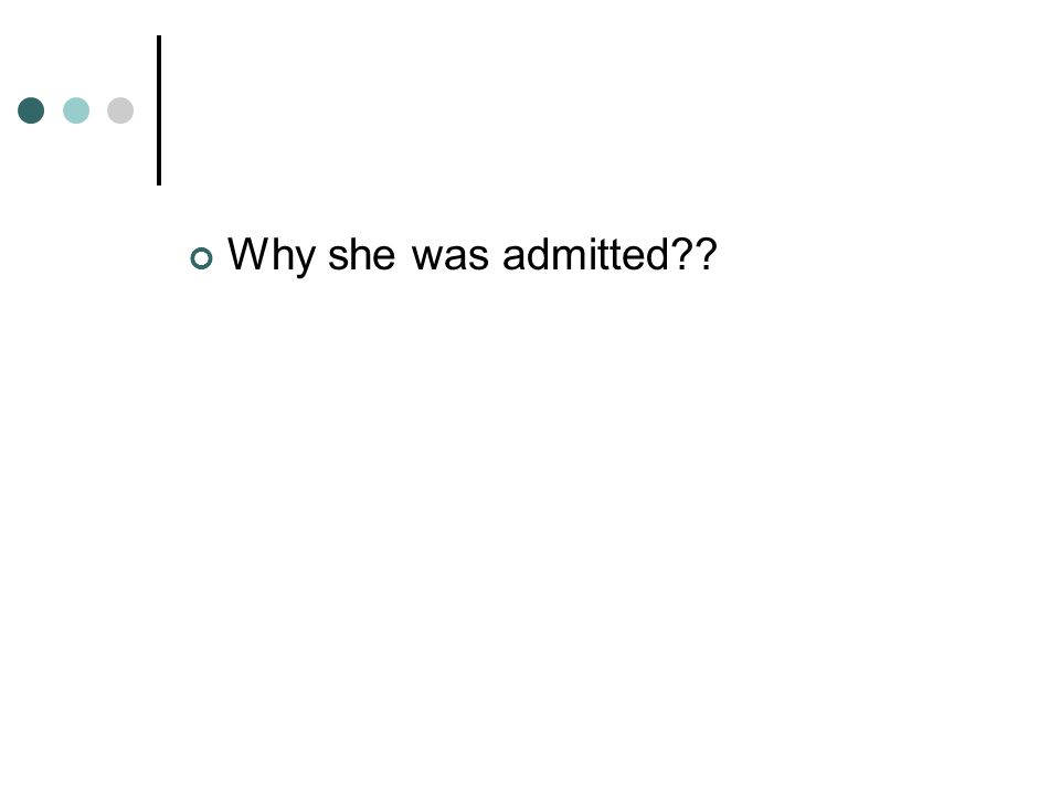 Why she was admitted