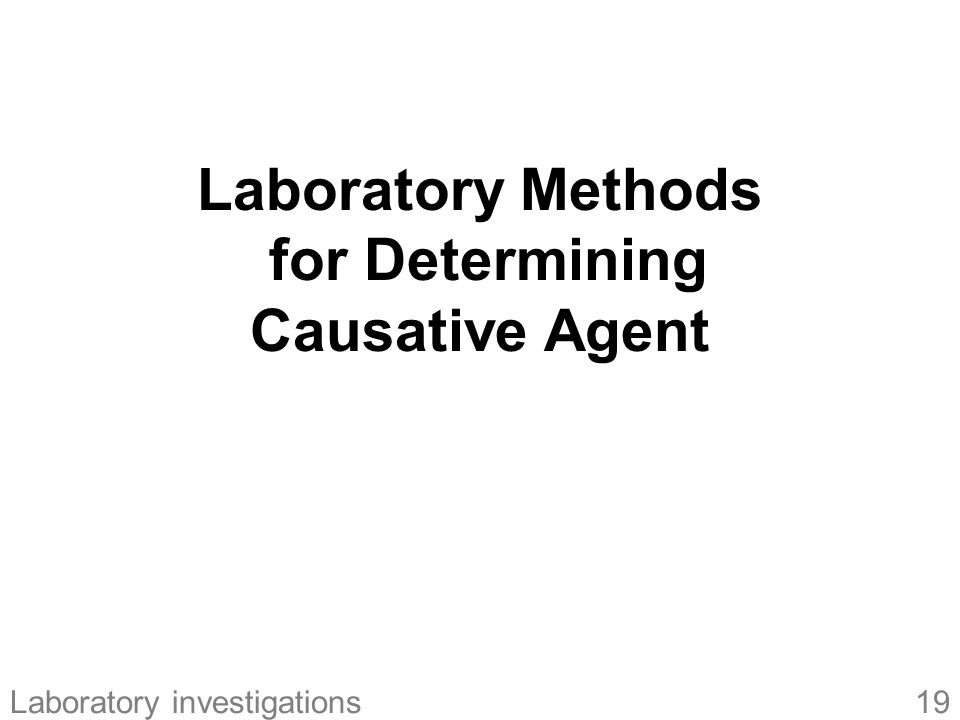 Laboratory Methods for Determining Causative Agent